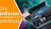 Kits Arduino para lanzarse de cabeza a la robótica