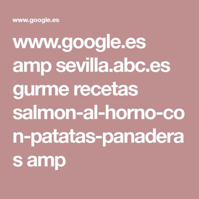 www.google.es amp sevilla.abc.es gurme recetas salmon-al-horno-con-patatas-panaderas amp