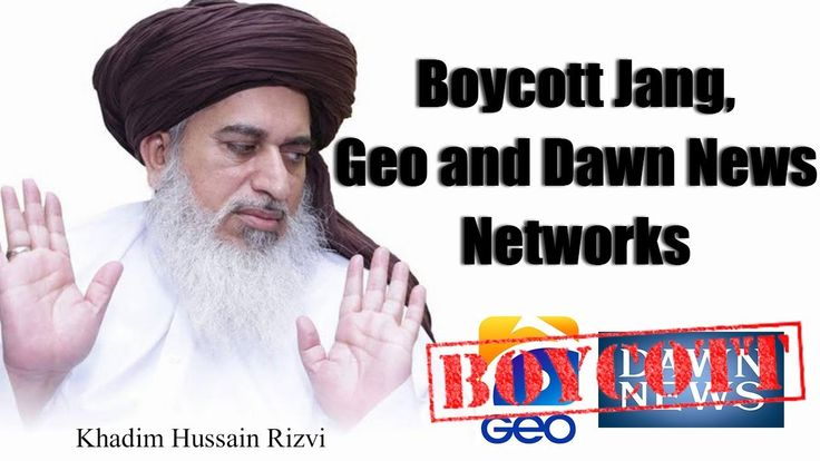 Boycott Jang, Geo and Dawn News Networks,Khadim Hussain Rizvi instructed...