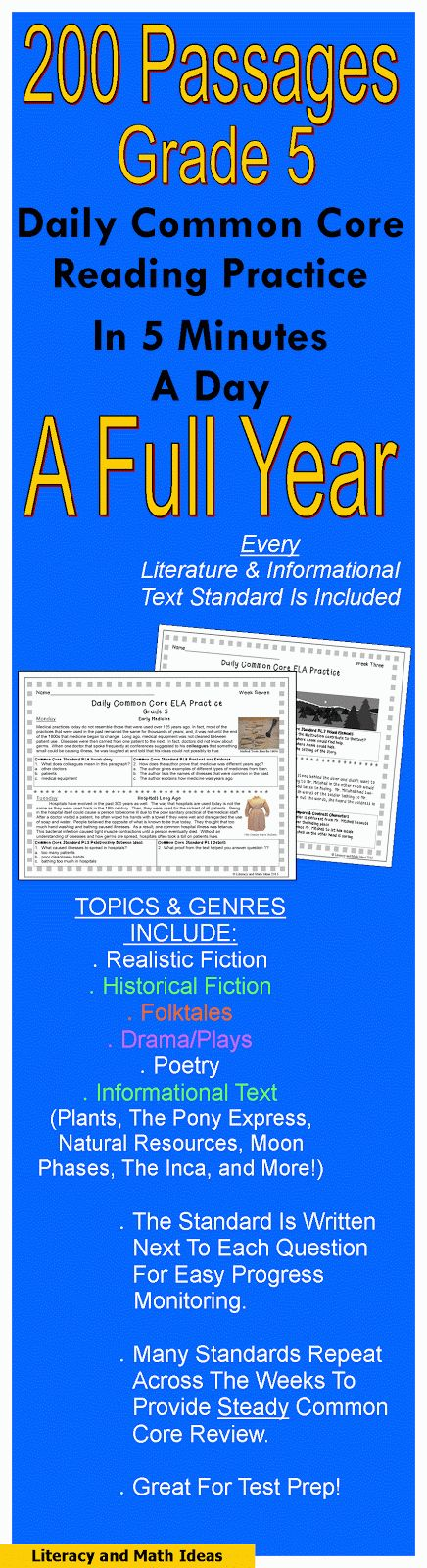 (200 Grade 5 Reading Passages) -- A Full Year Of Daily Common Core Reading Practice--Complete It In Just Five Minutes A Day--Every Common Core Literature And Informational Text Standard Is Included--Close reading and multiple choice questions--Many standards repeat across the weeks to keep reading strategy use and reading comprehension skills sharp. Inferences, point of view, theme, figurative language, main idea, character analysis, and more. $