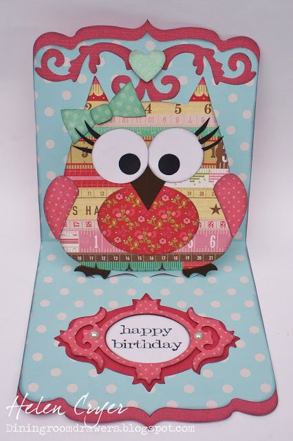 @Helen Palmer Palmer Palmer Cryer makes the cutest cards! Pop 'n Cuts Label insert, Square Base w/deco edge, Fancy Frame die and the Wavy Labels Framelits for the tummy. - The Dining Room Drawers: Sizzix Pop 'n Cuts Girl Owl Birthday Card