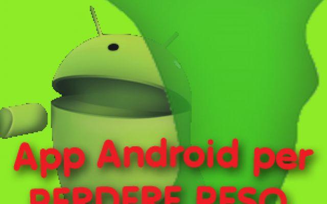 App Android che ti aiuta a perdere peso senza dieta #dieta #app #android