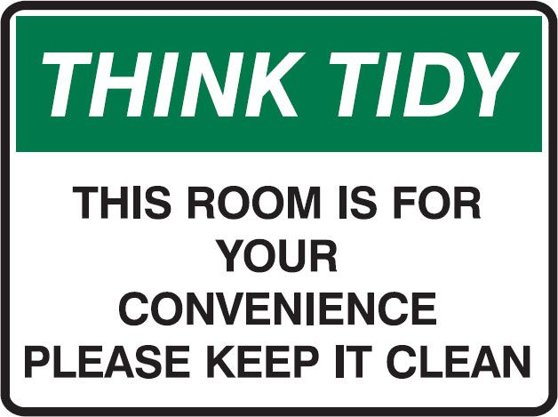 Think Tidy Signs This Room Is For Your Convenience Please Keep It Keep It Cleaner Clean Sign Break Room