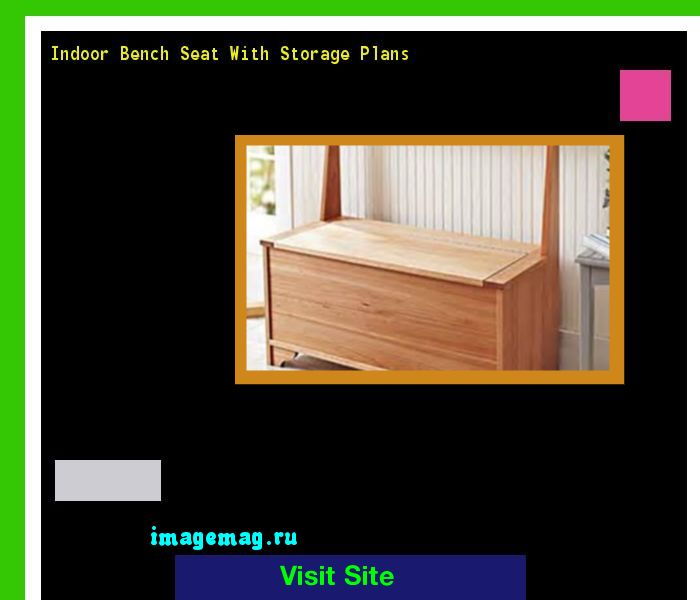 Indoor Bench Seat With Storage Plans 163003 - The Best Image Search