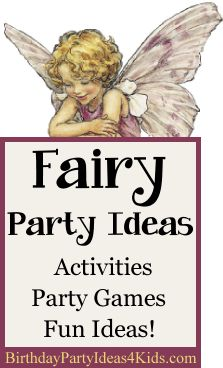 Fairy Birthday Party Ideas!  Fun ideas for Fairy themed party games, activities, crafts, decorations, invitations and more!  http://birthdaypartyideas4kids.com/fairy-party-ideas.htm #fairy #party