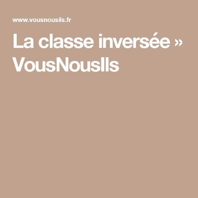 La classe inversée » VousNousIls