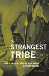 Stephen Tow's New Book The Strangest Tribe Examines Potent Pre-Grunge Seattle Music Scene  In 1991, Seattle's sound took the world by storm - but this storm had been brewing in the Pacific Northwest for a decade before it hit MTV. The Strangest Tribe: How A Group of Seattle Rock Bands Invented Grunge extensively chronicles the rise of rock and roll's last great statement, and unveils what the music really meant to its key players.