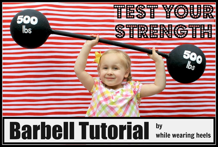 While Wearing Heels: Test Your Strength - barbell tutorial for photo booth prop for carnival party