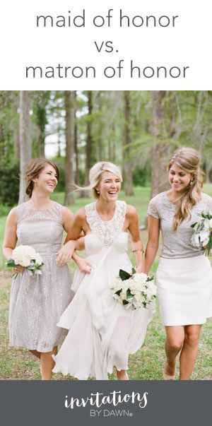 Maid of Honor vs. Matron of Honor. Make your big day fun and memorable with wedding ideas and inspiration from Invitations by Dawn. From invites to favors, we have advice on all things wedding.