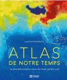 Bibliothèque du Cégep de Lévis-Lauzon Koha › Détails pour: Atlas de notre temps :