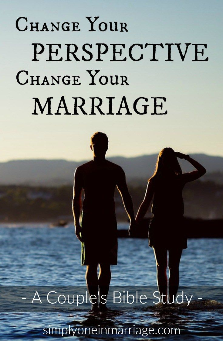 Change Your Perspective Change Your Marriage A Couple s Bible Study