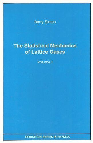The Statistical Mechanics of Lattice Gases, Vol. I