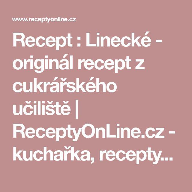 Recept : Linecké - originál recept z cukrářského učiliště   ReceptyOnLine.cz - kuchařka, recepty a inspirace