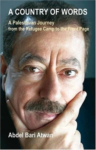 A Country of Words: A Palestinian Journey from the Refugee Camp to the Front Page by Abdel Bari Atwan. $23.91