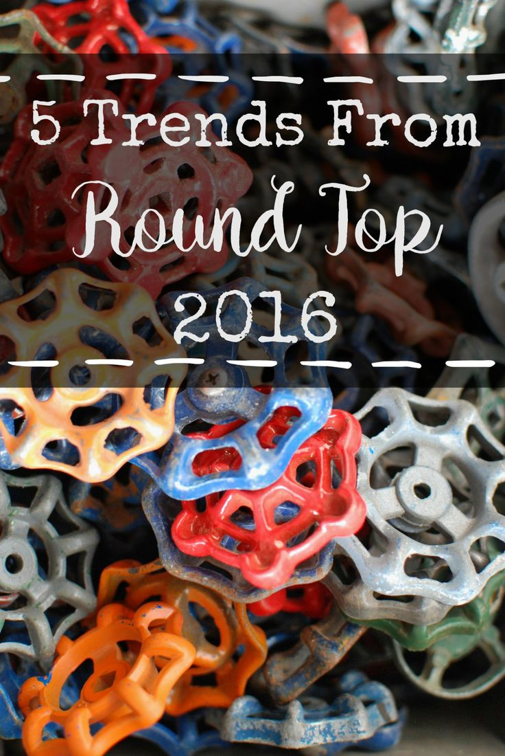 5 Trends from Round Top 2016: Get the latest style ideas from the famous antiques week down in Round Top/Warrenton Texas! Easy ideas to add to your home décor today. www.huntandhost.com