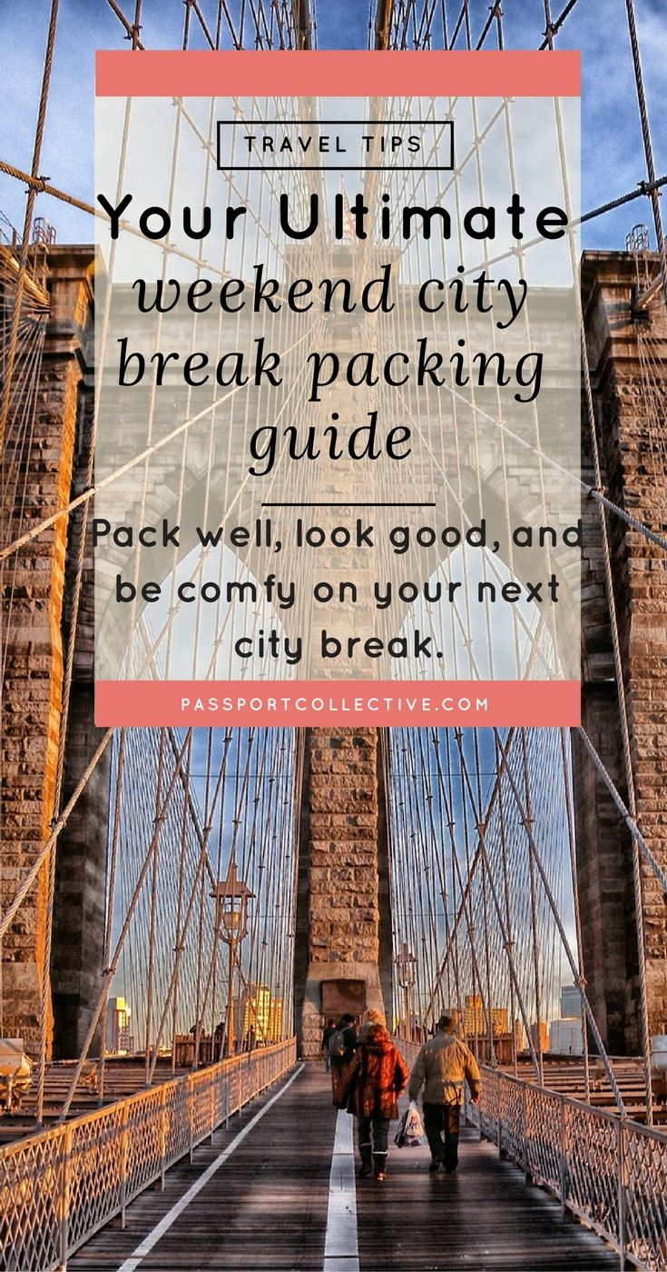 Passport Collective | Packing Guide | Weekend Travel | Travel Tips | Packing Tips