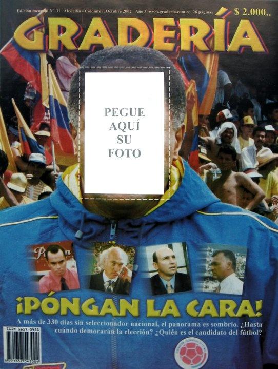 Tapa # 31 / Octubre de 2002.  Luego de la salida de Pacho Maturana como entrenador del seleccionado colombiano en 2002, pasaban los días y no había reemplazo. Esta tapa mostraba esa preocupación, además de los técnicos candidatos para que el lector pudiera elegir el de su gusto y ponerlo en el puesto.  www.revistagraderia.co