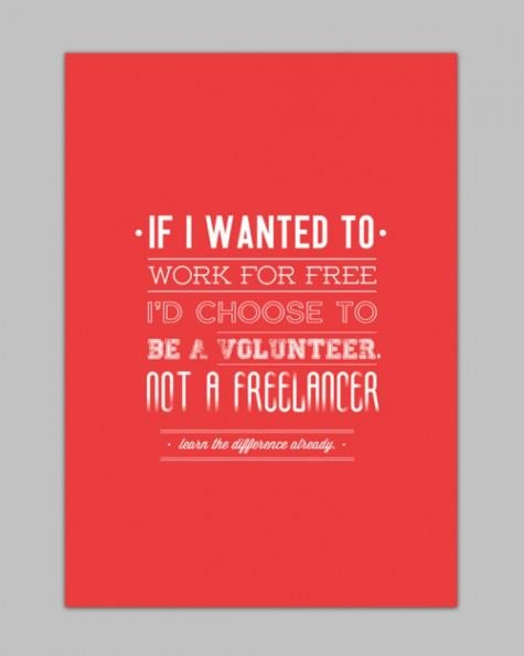 If I Wanted To Work For Free, Iu0027d Choose To Be A Volunteer Not A  Freelancer. Learn The Difference Already. If Youu0027re A Freelance  Professional, Donu0027t Settle ...
