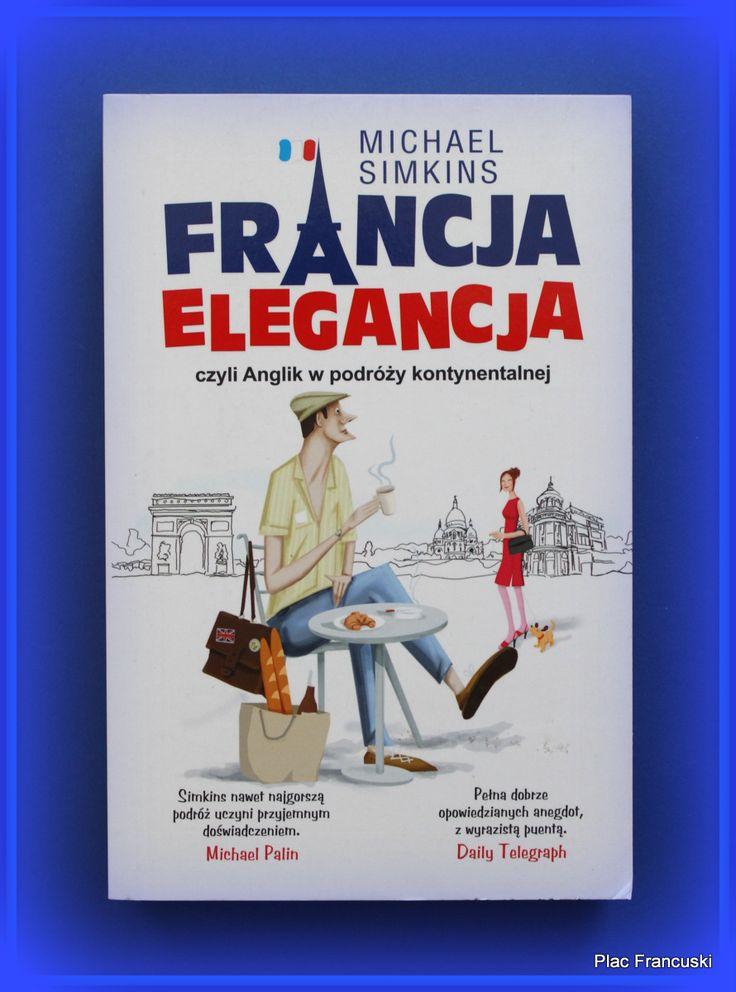 """Książka dla Ciebie i na prezent -  Francja elegancja..."""" w księgarni PLAC FRANCUSKI.  Francja Elegancja ma wszystko, co powinna zawierać książka podróżnicza: przygody, historyczne fakty, opisy miast i portrety ludzi, odmalowanych z iście brytyjskim poczuciem humoru. Ta książka rozśmieszy nas do łez, a na koniec stwierdzimy za autorem: Vive la France! Vive le monde!"""