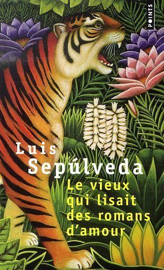 Le Vieux qui lisait des romans d'amour - Luis Sepúlveda