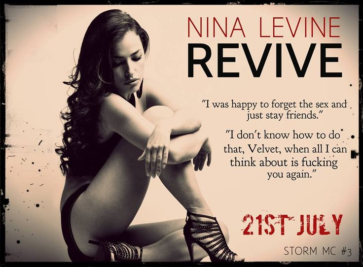 Revive (Storm MC #3) by Nina Levine. Coming July 21st.