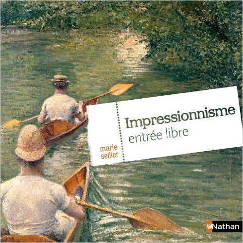 IMPRESSIONNISME ENTRÉE LIBRE, de Marie Sellier, Ed. Nathan - 2014 (Dès 7 ans)