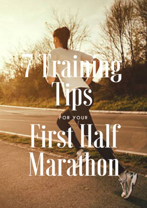 Here are a few good training tips for your first half marathon. 7 Training Tips for Your First Half Marathon http://www.active.com/running/Articles/7-Training-Tips-for-Your-First-Half-Marathon.htm?cmp=23-69