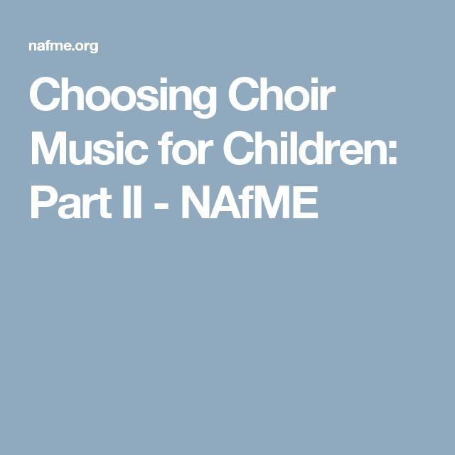 Choosing Choir Music for Children: Part II - NAfME