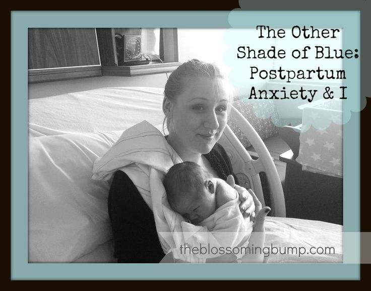 The Other Shade of Blue: Postpartum Anxiety and I  http://www.theblossomingbump.com/?p=794