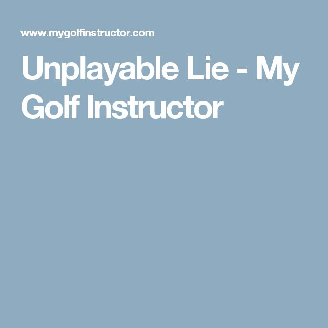 Unplayable Lie - My Golf Instructor