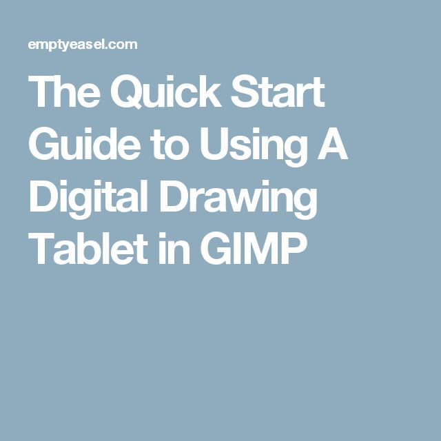 The Quick Start Guide to Using A Digital Drawing Tablet in GIMP