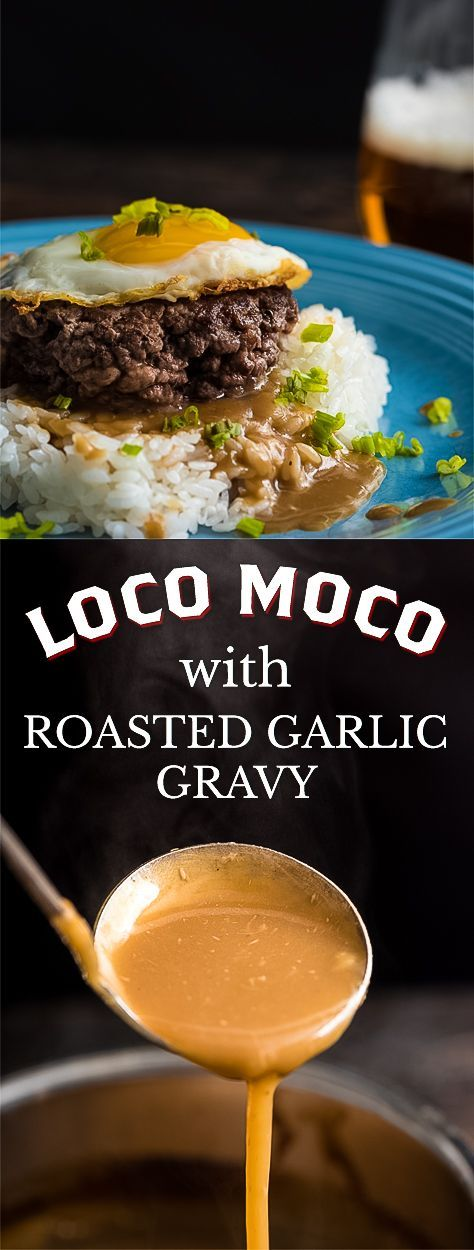 Loco Moco With Roasted Garlic Gravy. Rice, homemade roasted garlic gravy, and a burger patty served with a fried egg on top. Your new favorite way to eat a burger