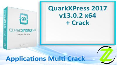 QuarkXPress 2017 v13.0.2 x64 + Crack By_ Zuket Creation | Apps Cracked