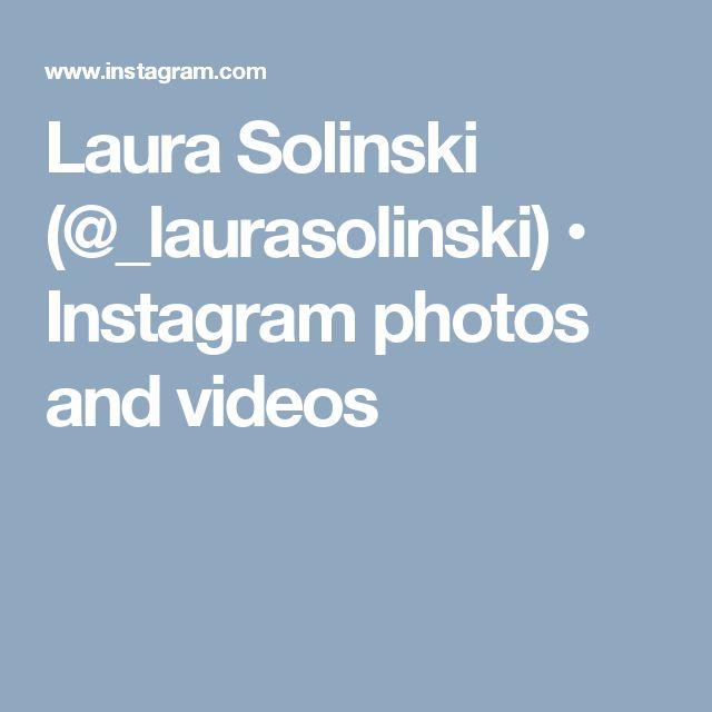 Laura Solinski (@_laurasolinski) • Instagram photos and videos