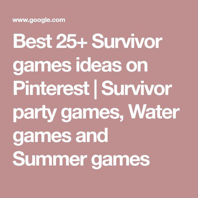 Best 25+ Survivor games ideas on Pinterest | Survivor party games, Water games and Summer games