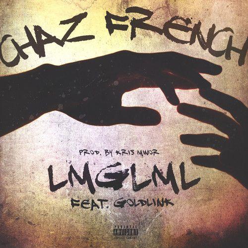 Chaz French ft. Goldlink – LMGLML