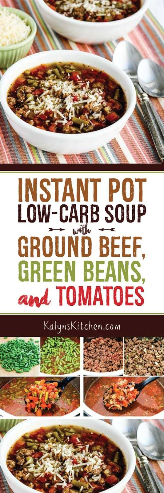 Use the Instant Pot or another pressure cooker to make this delicious  Low-Carb Soup with Ground Beef, Green Beans, and Tomatoes, or make it on the stove if you haven't quite gotten into pressure cookers yet! This delicious soup is also gluten-free and South Beach Diet Phase One, and if you omit the optional cheese it can be Paleo or Whole 30. [found on KalynsKitchen.com] #InstantPotSoup #LowCarbSoup #InstantPotLowCarbSoup
