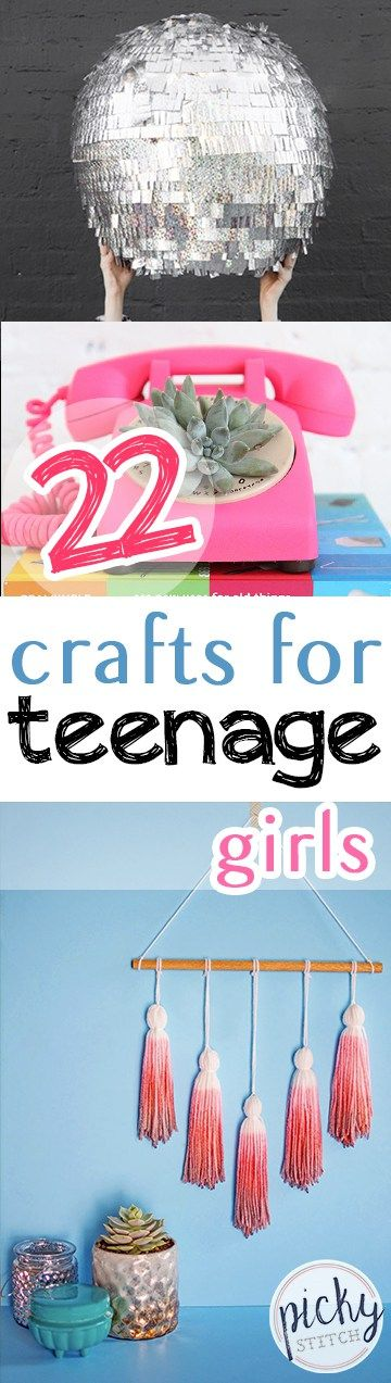22 Crafts For Teenage Girls -