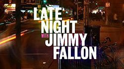 LateNightwithJimmyFallon.jpg; Late Night with Jimmy Fallon was an American late-night talk show that aired weeknights at 12:35 am Eastern/11:35 pm Central on NBC in the United States.[1] The hour-long show, which premiered on March 2, 2009, and ended on February 7, 2014, was hosted by actor, comedian, and performer Jimmy Fallon, an alumnus of Saturday Night Live. Hip hop/neo soul band The Roots served as the show's house band, and Steve Higgins was the show's announcer.