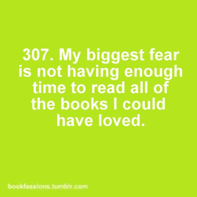 hate not having enough time to read ALL the books I have!: Sayings, Worth Reading, Easy Recipe, Time, Quotes, Biggest Fear, Books Worth, Books Books