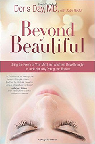 Dermatologist-to-the-stars Doris Day, MD, explains how the power of your mind and breakthroughs in anti-aging can help you look and feel BEYOND BEAUTIFUL. Do not have another treatment, procedure, or buy another product before reading this book!