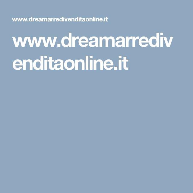 www.dreamarredivenditaonline.it