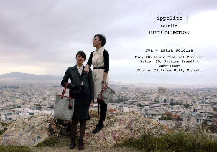 "Ippolito presents the Ippolito Textile Campaign for ""Tuft""! The Bololia Sisters were photographed on a gloomy Sunday by Ioanna Tsigarida. Credits to Katia Bololia for her valuable help on the concept development and her co-operation on the shoot."
