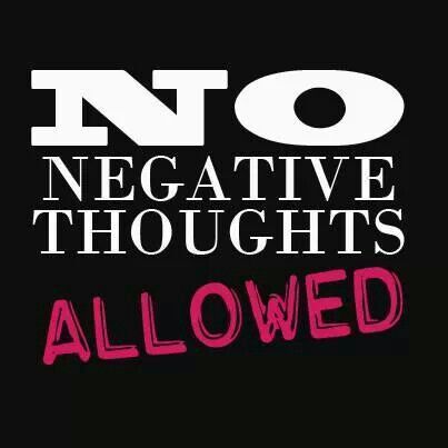 no negative thoughts allowed inspiration pinterest