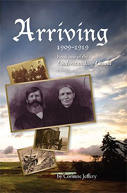 Arriving: 1909–1919  Engaging, enveloping, and emotional, Arriving: 1909–1919 is the first book in the Understanding Ursula series, which chronicles eighty years of Canadian history through the eyes of the Werners, a family of German Lutheran pacifists who fled Russia to pioneer the windswept Saskatchewan prairie.