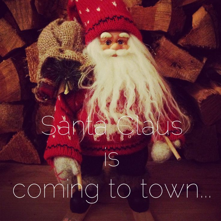 Santa Claus is coming to town...