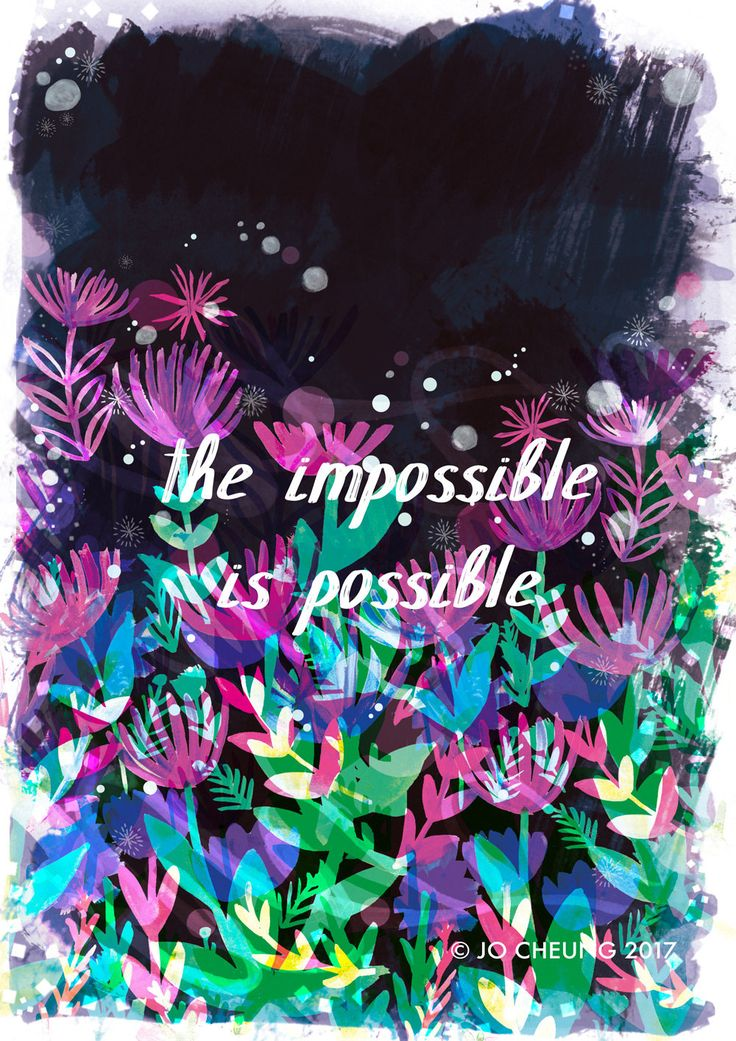 The Impossible is Possible A4 A3 Art Print - Illustration - Illustrated Print - Quotes - Inspirational - For the Home - Nature - Flowers by JoCheungIllustration on Etsy