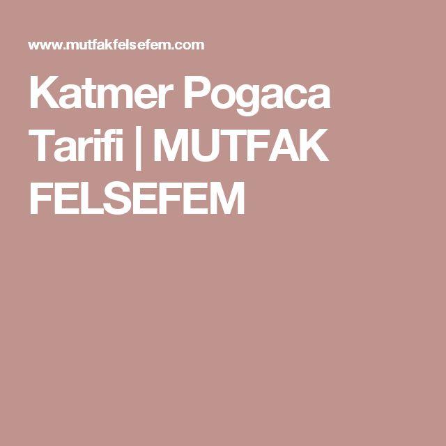 Katmer Pogaca Tarifi         |          MUTFAK FELSEFEM