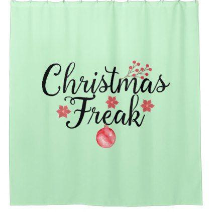 Christmas Freak Green Shower Curtain - holidays diy custom design cyo holiday family