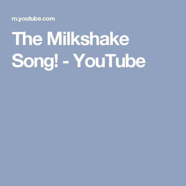 The Milkshake Song! - YouTube